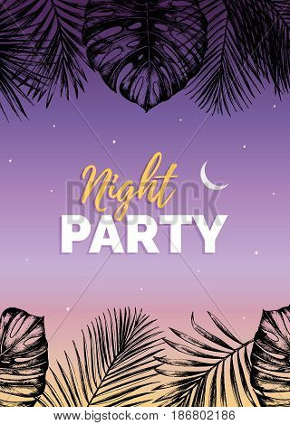Vector vintage night beach party illustration. Exotic palm leaves background. Hand sketched jungle foliage poster. Tropic plants frame.
