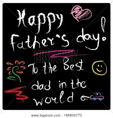 drawing on a slate black Board with chalk greetings on father's day