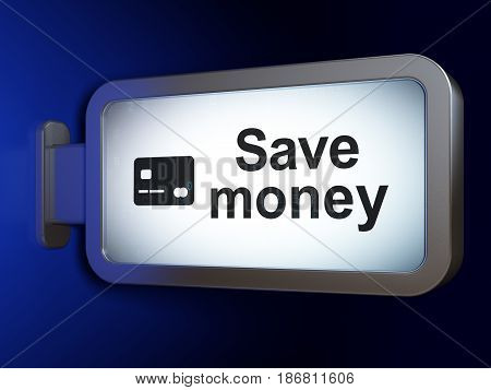 Banking concept: Save Money and Credit Card on advertising billboard background, 3D rendering