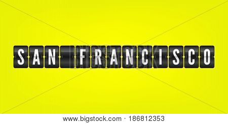 San Francisco american city flip symbol. Vector scoreboard illustration. Black and white California airport sign on yellow background