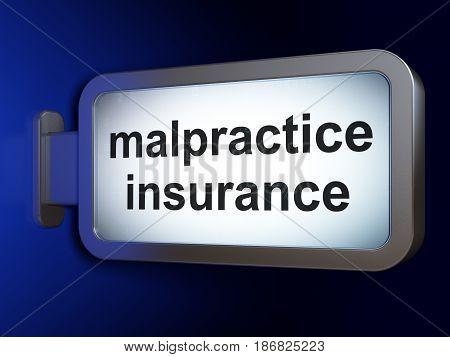Insurance concept: Malpractice Insurance on advertising billboard background, 3D rendering