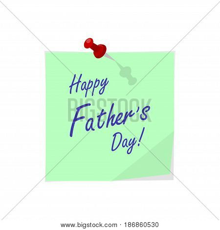 Sticker with pin and hand drawn lettering Happy Father's Day. Template for Fathers Day designs. Isolated on white background Vector illustration.