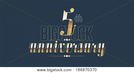 5 years anniversary vector logo. Decorative design element with lettering and number for 5th anniversary