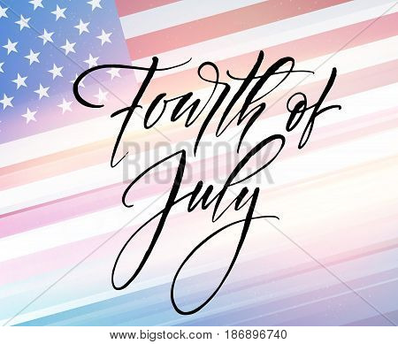 Fourth of July celebration banner, greeting card design. Happy independence day of United States of America hand lettering. USA freedom background. Vector illustration EPS10 poster