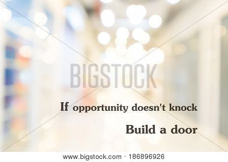 Inspirational quotation If opportunity doesn't knock Build a door positive thinking inspiration.