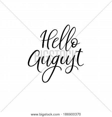 Hello August Handwritten Phrase. Summer Greeting Card. Brush Calligraphy.