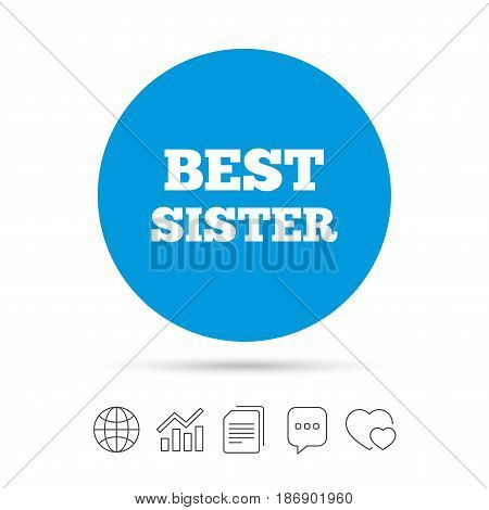 Best sister sign icon. Award symbol. Copy files, chat speech bubble and chart web icons. Vector