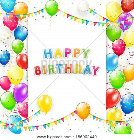 Card with lettering Happy Birthday. Frame of flying colorful balloons, multicolored streamers, pennants and confetti, illustration.