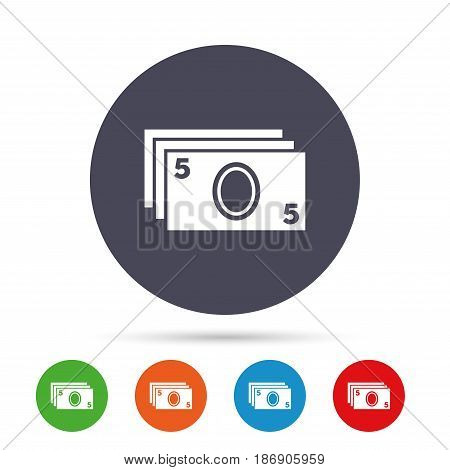 Cash sign icon. Paper money symbol. For cash machines or ATM. Round colourful buttons with flat icons. Vector