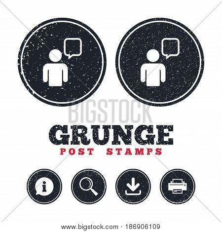 Grunge post stamps. Chat sign icon. Speech bubble symbol. Chat bubble with human. Information, download and printer signs. Aged texture web buttons. Vector