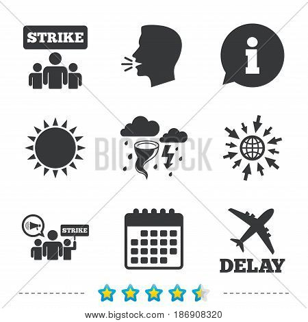 Strike icon. Storm bad weather and group of people signs. Delayed flight symbol. Information, go to web and calendar icons. Sun and loud speak symbol. Vector