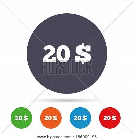 20 Dollars sign icon. USD currency symbol. Money label. Round colourful buttons with flat icons. Vector