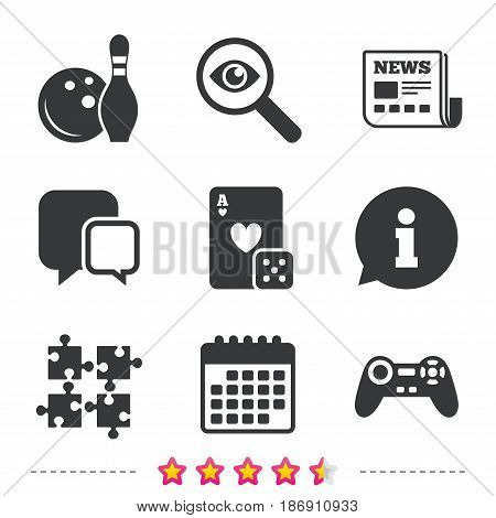 Bowling and Casino icons. Video game joystick and playing card with puzzles pieces symbols. Entertainment signs. Newspaper, information and calendar icons. Investigate magnifier, chat symbol. Vector