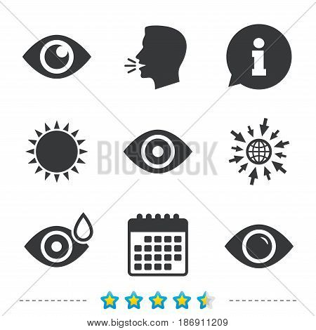 Eye icons. Water drops in the eye symbols. Red eye effect signs. Information, go to web and calendar icons. Sun and loud speak symbol. Vector