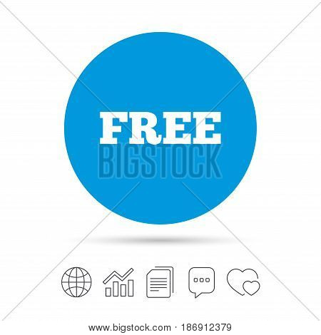 Free sign icon. Special offer symbol. Free of charge. Copy files, chat speech bubble and chart web icons. Vector