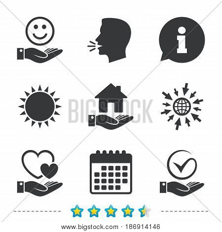 Smile and hand icon. Heart and Tick or Check symbol. Palm holds house building sign. Information, go to web and calendar icons. Sun and loud speak symbol. Vector