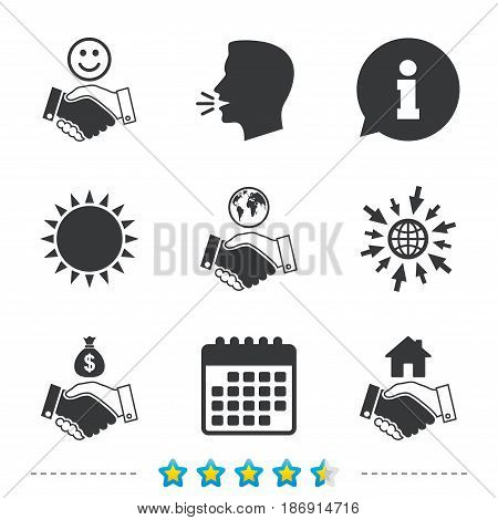 Handshake icons. World, Smile happy face and house building symbol. Dollar cash money bag. Amicable agreement. Information, go to web and calendar icons. Sun and loud speak symbol. Vector