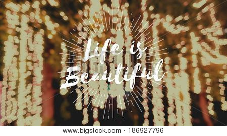 Life is Beautiful on Blurres Light Background