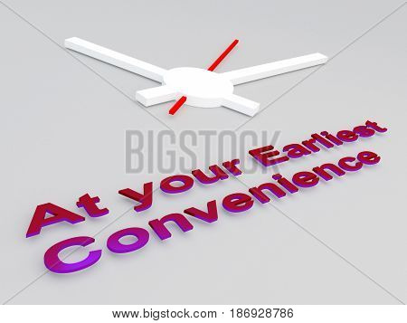 At Your Earliest Convenience Concept