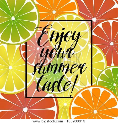 Vector illustration with citrus lemon, grapefruit and orange poster with an inscription on a summer theme. Colorful bright citrus background in flat style