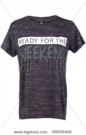 Woman's t-shirt with 'Ready for the weekend' sign, isolated on white