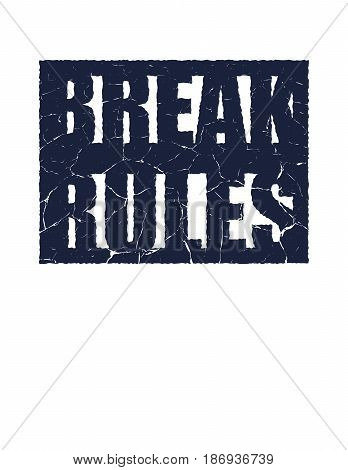Break the rules. Motivational quote. Isolated on white background. Vector illustration.