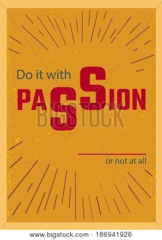 Do it with passion or not at all vintage vertical poster design free fonts used vector illustration.