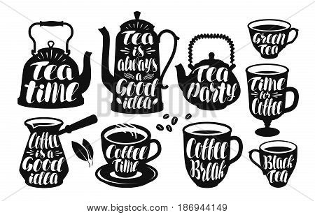Tea, coffee label set. Kettle, teapot, cup, teacup, turk icon or logo. Lettering, calligraphy vector illustration isolated on white background