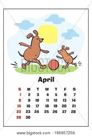 Wall calendar for  April,  2018 with funny dogs. Fun children's illustration in cartoon style. Colorful vector background. Vertical orientation. Week starts Sunday.