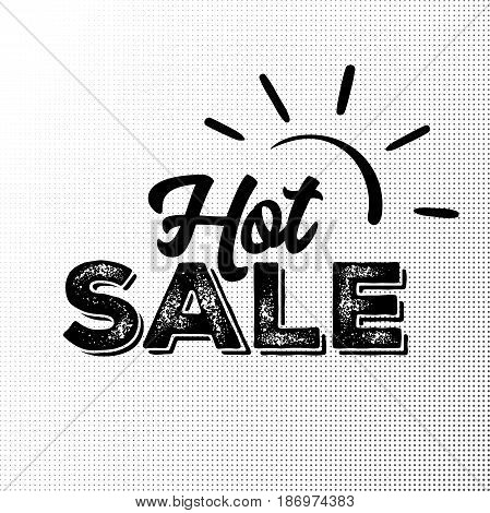 Hot Sale Black Label with Grunge Texture on Halftone Background. Hand Drawn Lettering with Rust Font Combination. Handwritten Script Badge for Banner Website Flyer Postcard Poster.
