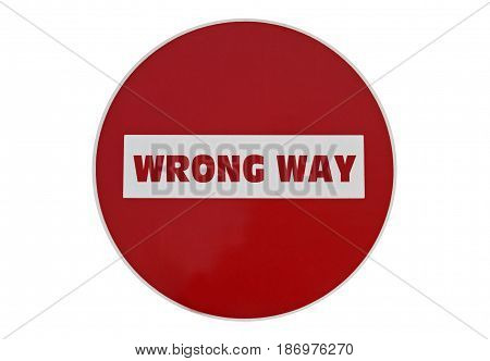 Text Wrong Way written on a traffic sign isolated on white background