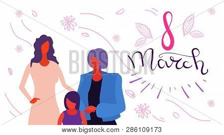 Happy Three Generations Women Standing Together International 8 March Day Celebrating Concept Female