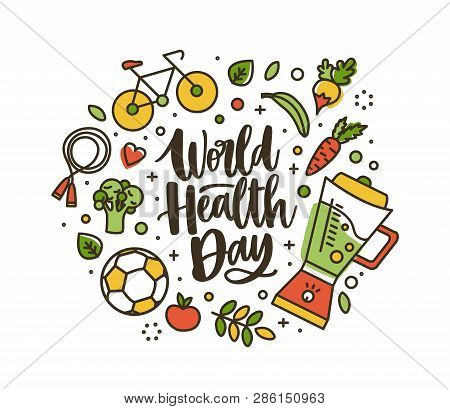 World Health Day Lettering Handwritten By Cursive Font And Surrounded By Whole Nutrient Foods And Sp