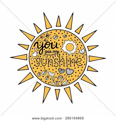 Lettering You Are My Sunshine. Hand Drawn Vector Illustration, Brushpen. Hand Lettering Quote For Vi