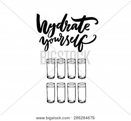 Hydrate Yourself Poster With Hand Lettering And Eight Glasses Of Water. Healthy Lifestyle Slogan. Bl