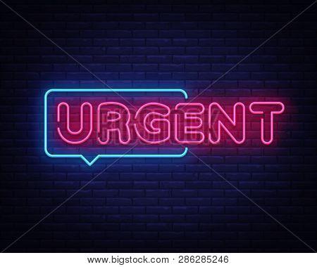 Urgent neon text vector design template. Urgent neon sign, light banner design element colorful modern design trend, night bright advertising, bright sign. Vector illustration poster