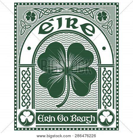 Irish Celtic Design, Celtic-style Clover And Slogan Erin Go Bragh, Illustration On The Theme Of St.