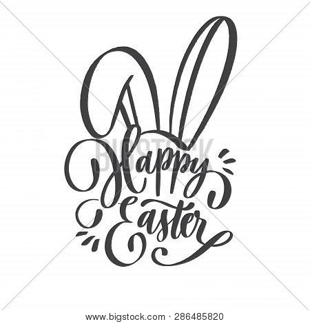Hand Sketched Happy Easter Text For  Logotype, Badge And Icon With Bunny Ears. Drawn Resurrection Su