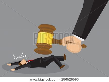 Businessmen Knocked Unconscious By A Giant Gavel, Representing Law And Order. Cartoon Vector Illustr