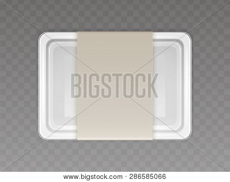 Vector 3d Realistic Plastic Container For Food, Products With Paper Cover. Empty Styrofoam Box Isola