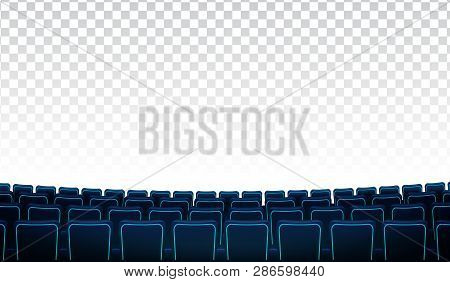 Realistic Rows Of Blue Chairs Cinema Or Movie Theater Seats In Front Of Transparent Background. Cine