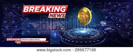 Breaking News A Cryptocurrency, Bitcoin In Hud Style. Icon Of Bitcoin. Realistic Bitcoin Coin On The