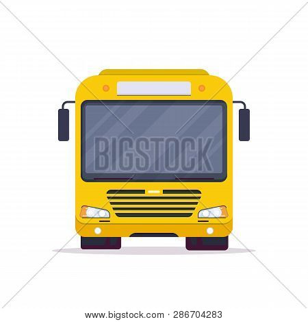 Front View Of Big Yellow City Bus. Flat Style Vector Illustration. Vehicle And Transport Banner. Mod