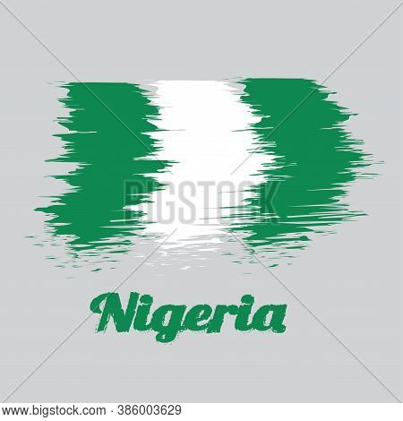 Brush Style Color Flag Of Nigeria, It Is A Vertical Bicolor Triband Of Green, White And Green. With