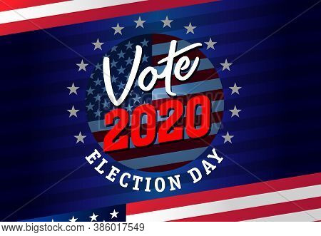 Usa Presidential Election Vote 2020, Banner With Round Emblem. Election Day With American Flag. Us P