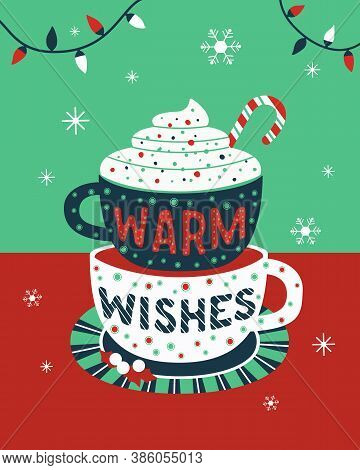 Warm Christmas Wishes Typography Vector Poster. Winter Hot Drink Cocoa Cup Cartoon Background. Chris