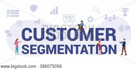 Customer Segmentation Concept With Modern Big Text Or Word And People With Icon Related Modern Flat