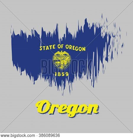 Brush Style Color Flag Of Oregon, The States Of America, Cost Of Arm In Gold Color On Blue Field. Wi