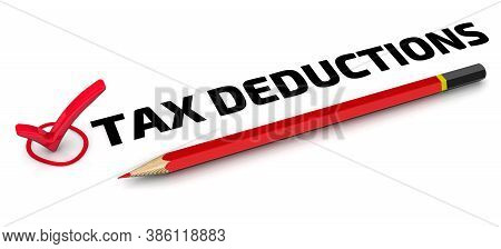 Tax Deductions. The Check Mark. One Red Check Mark With Black Text Tax Deductions And Red Pencil Lie