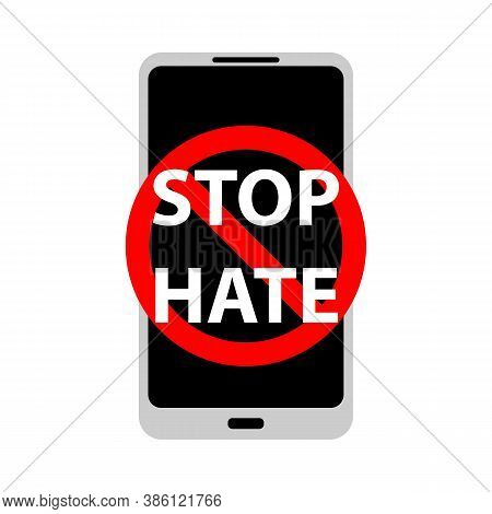 Vector Illustration Of Prohibition Sign On Mobile Phone. Campaign Stop Hate In Social Media. Stop Bu